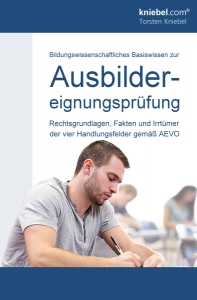 Bildungswissenschaftliches Basiswissen zur Ausbildereignungsprüfung (3., erweiterte Ausgabe)